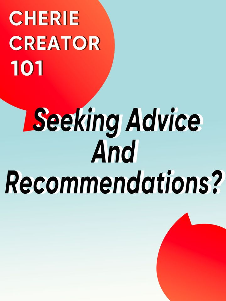 Seeking Advice And Recommendations? ✨ Cherie Creator 101