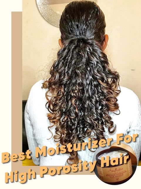 Who Has High Porosity Hair Must Know This Moisturizer