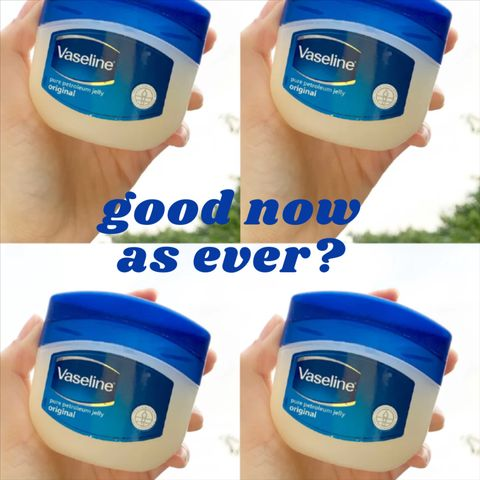 🤔Petroleum jelly: good now as ever?