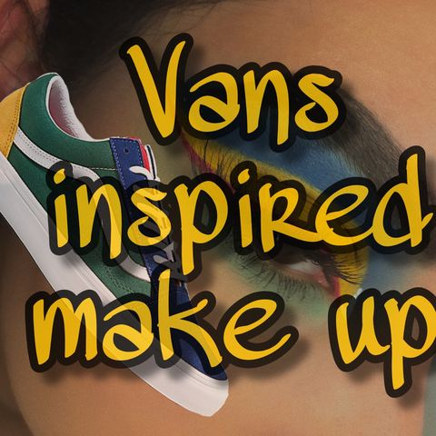 Vans inspired make up, review of products