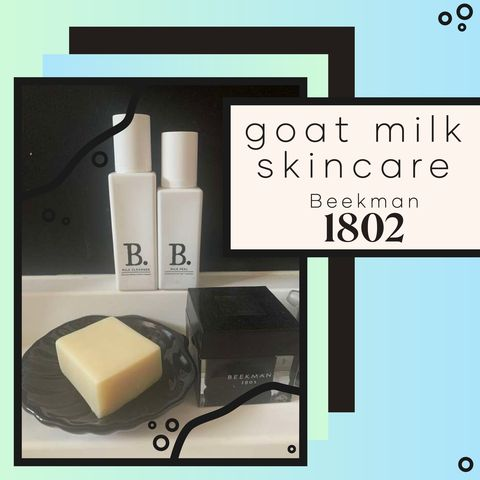 Goat Milk in Skincare? I Try Out This Moisturizing Line From Beekman 1802