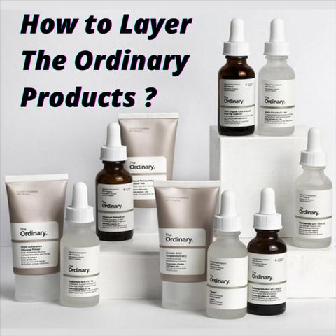 How to Layer The Ordinary Products for a Perfect Complexion