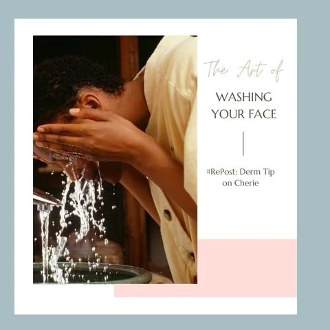 Derm Tips: Washing Your Face, Slugging and More