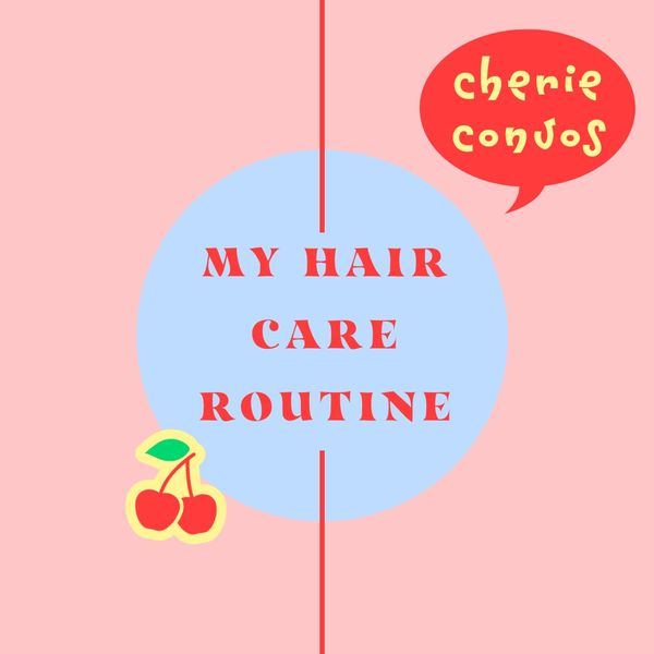 Join the trending topic 🏷 My Hair Care Routine  | Cherie