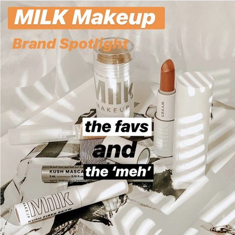 MILK  Makeup! My Faves and 'meh'