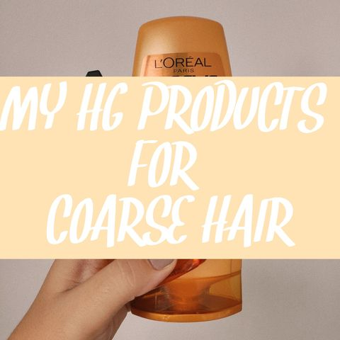 MY HOLY GRAILS FOR COARSE HAIR