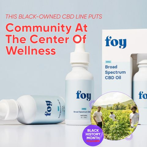 This Black-Owned CBD Line Puts Community At The Center of Wellness