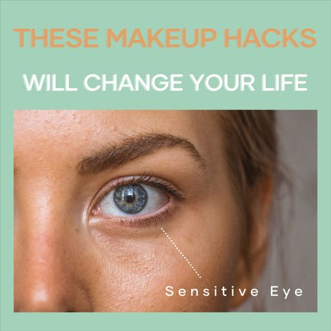 Sensitive Eye Makeup Tips that will save your day!
