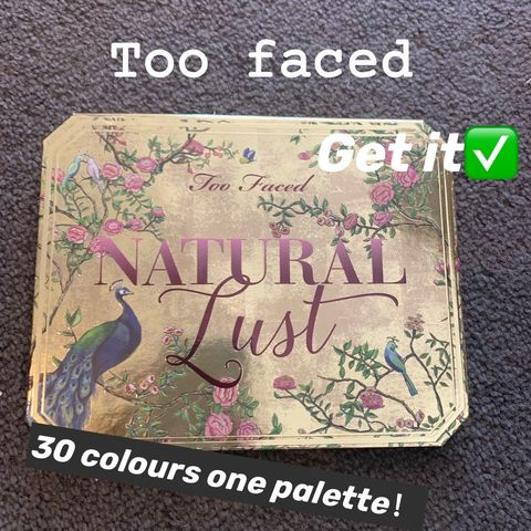 Too Faced—Natural Lust Palette realizes full make-up😍