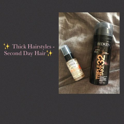 ✨ Thick Hairstyles - Second Day Hair ✨