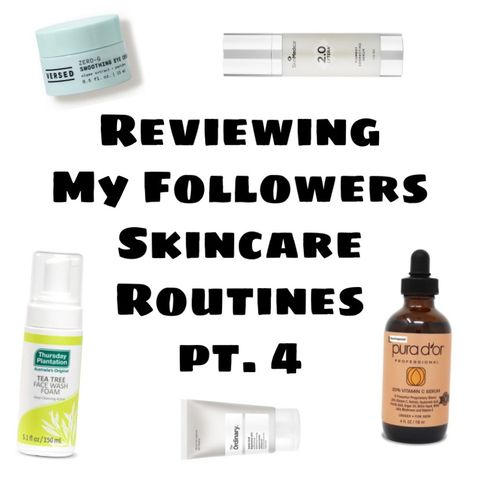 Reviewing My Followers Skincare Routines pt. 4