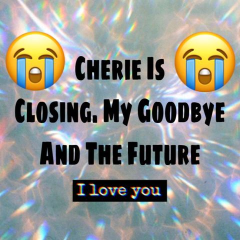 Cherie Is Closing. My Goodbye and the Future.