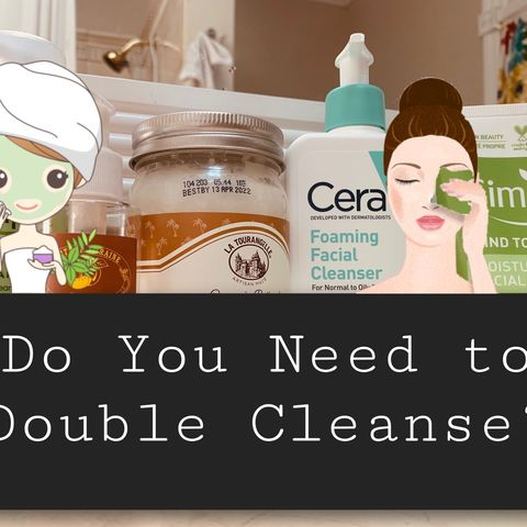Do You Need to Double Cleanse?