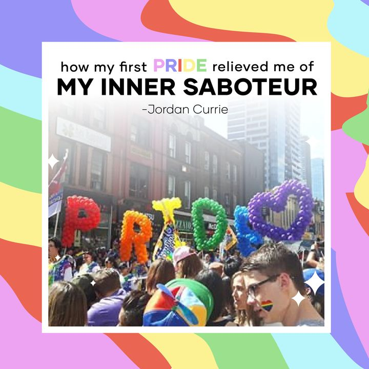 How My First Pride Relieved Me of My Inner Saboteur
