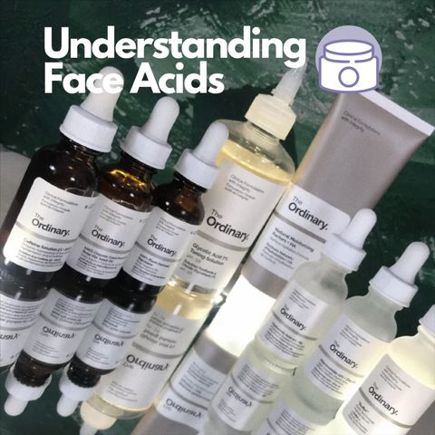 Understanding Face Acids: How to Choose the Right One for Your Skin