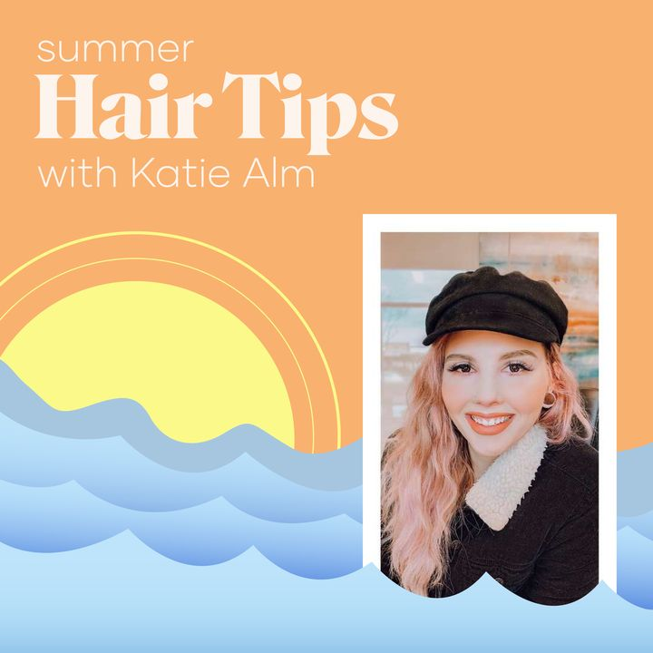 Taming Summer Frizz (and More!) with Katie Alm
