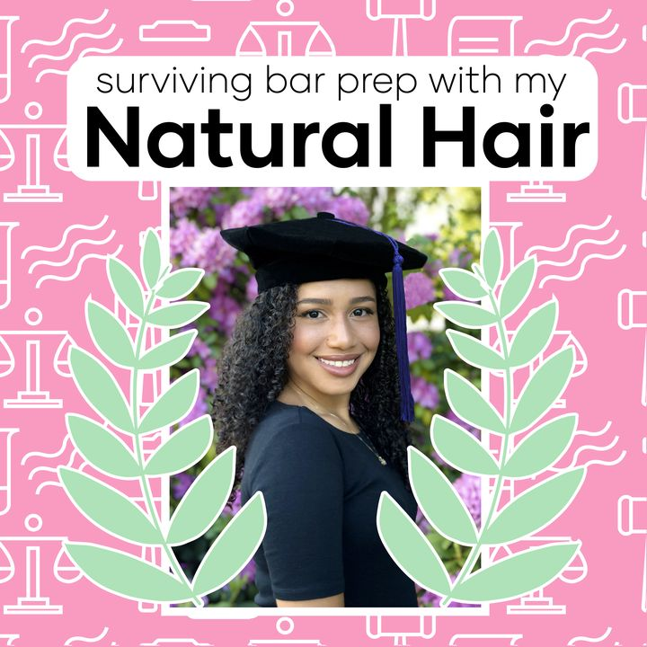 How I Made it Through Bar Prep Without Neglecting my Natural Hair