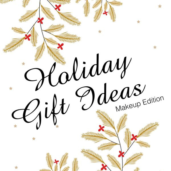 Makeup Gift Ideas  | Cherie