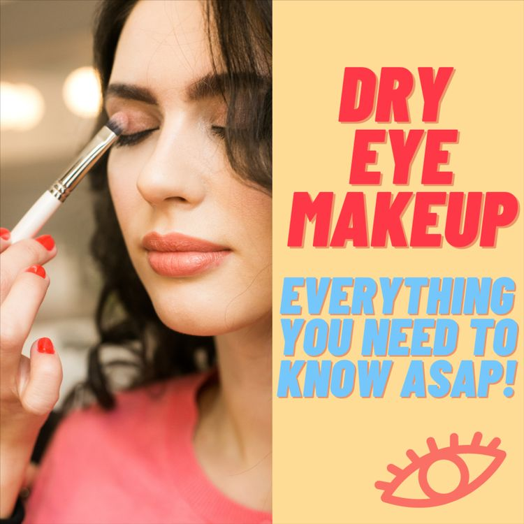 Eye Makeup For Dry Eyes Staying