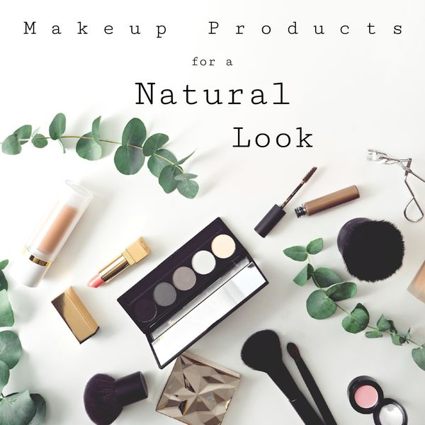Makeup Products for a Natural Look | Cherie