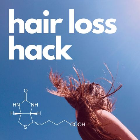 My Hack for Hair Loss and Hair Health