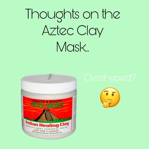 IS THE AZTEC CLAY MASK OVERHYPED?