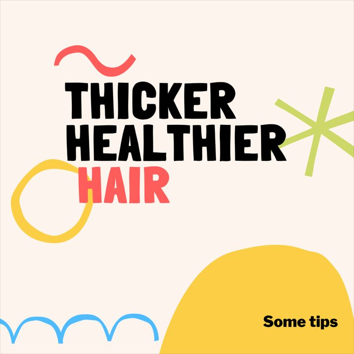 Steps to Thicker Healthier Hair