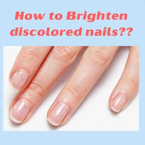 Brighten discolored nails! You should know about these...