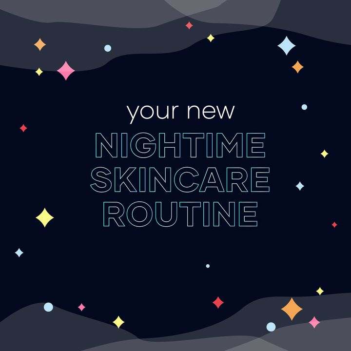 A Step-By-Step Guide to Your New Night Time Skincare Routine