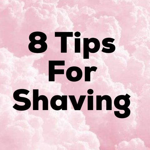 8 Tips For Shaving