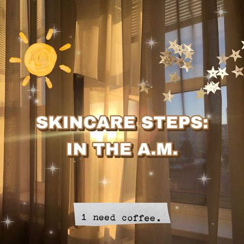 SKINCARE: MORNING ROUTINE BASICS