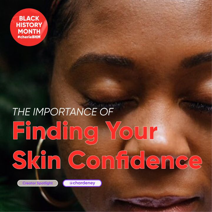 The Importance of Finding Your Skin Confidence