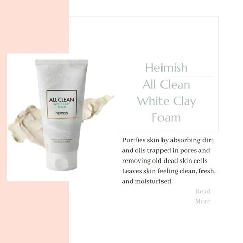 Have You Heard About Heimish White Clay Foam?