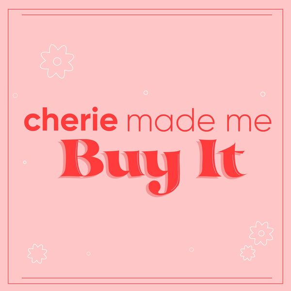 🏷 Cherie Made Me Buy It 👀 Share your favs!  | Cherie