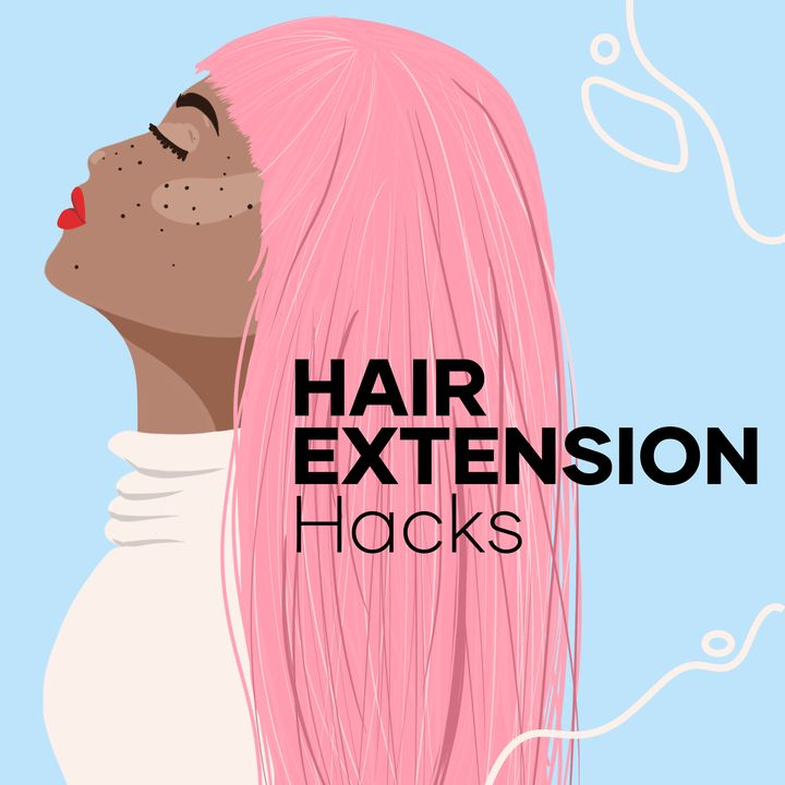 10 Must Know Hair Extension Hacks