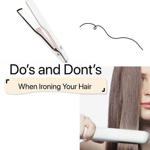 Flat iron Do's & Dont's