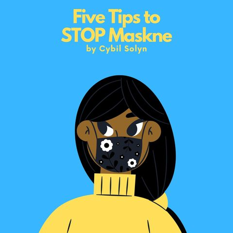 Five Tips To Stop Maskne 🛑😷