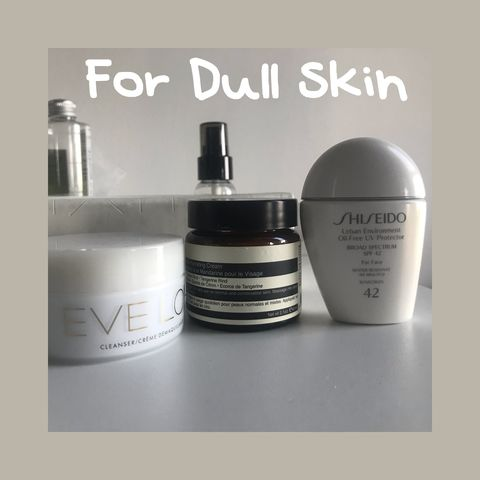 Dos and Don'ts for Dull Skin