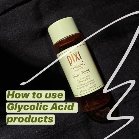 How to use Glycolic Acid products