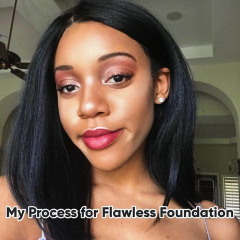 My Process for Flawless Foundation