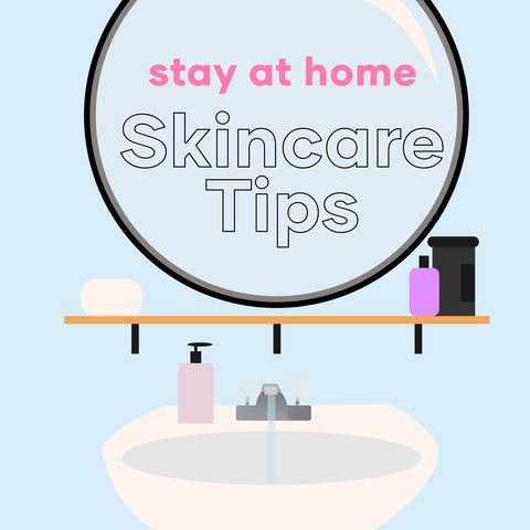 3 Valuable Skincare Tips to Follow as You Stay at Home - Our Guide