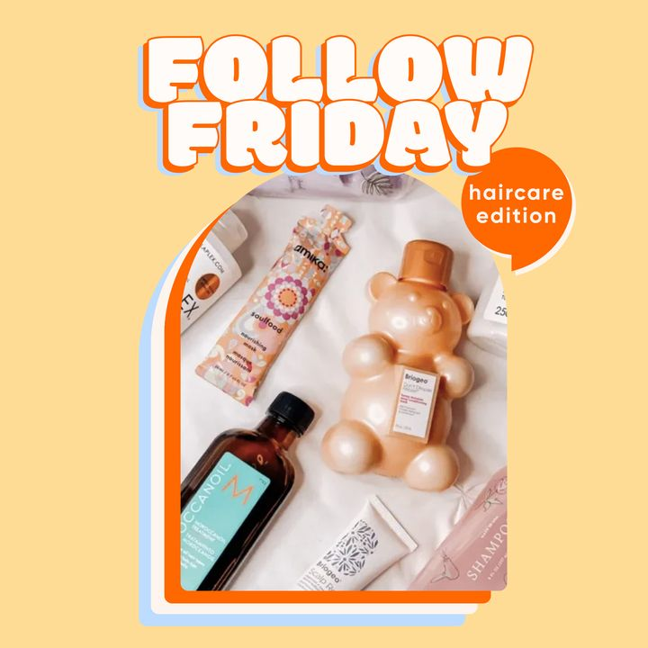 Follow Fridays: Haircare Edition