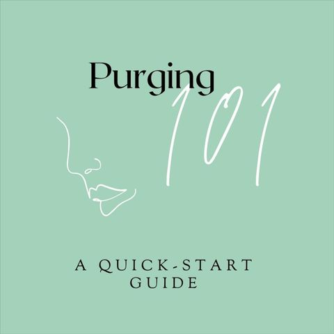 Purging: A Quick-Start Guide 💭