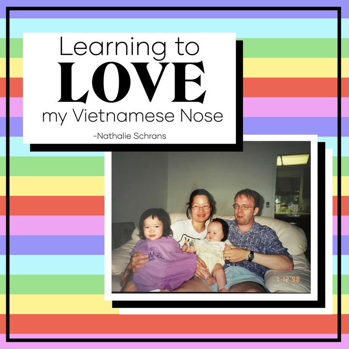 Learning to Love My Vietnamese Nose