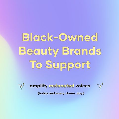 Black-Owned Beauty Brands To Support Today and Every Day