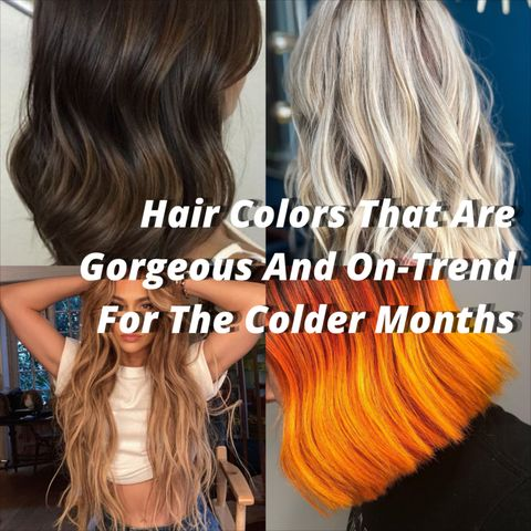 Hair Colors That Are Gorgeous And On-Trend For The Colder Months